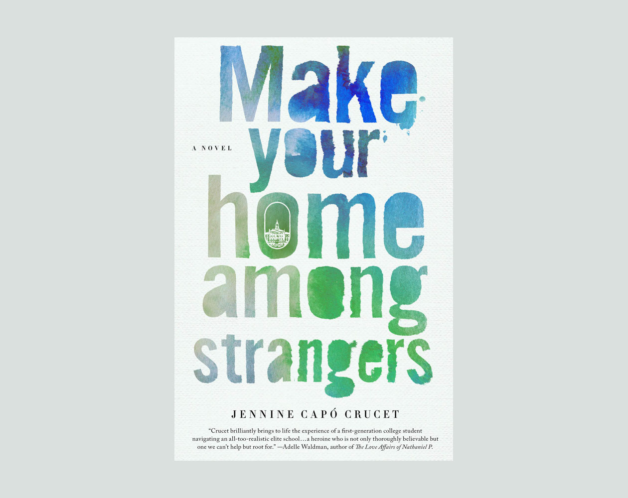 Make Your Home Among Strangers By Jennine Cap� Crucet